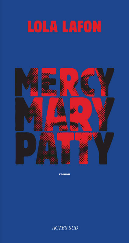 Mercy, Mary, Patty de Lola Lafon